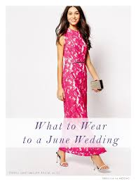 what to wear to a casual wedding what to wear to a june wedding
