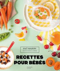 hachette cuisine fait maison recettes pour bébés hachette pratique