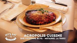 Restaurant Map New Orleans by Let U0027s Eat New Orleans Acropolis Cuisine Youtube