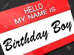 my birthday boy hello my name is birthday boy on a nametag stock photo picture