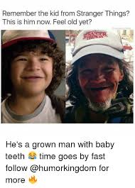 Grown Baby Meme - remember the kid from stranger things this is him now feel old