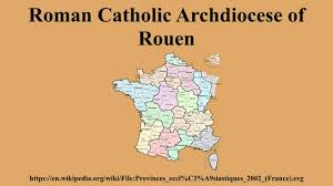 Rouen France Map by Roman Catholic Archdiocese Of Rouen Youtube