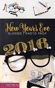 New Year 2016 Party Decorations by Craftaholics Anonymous 2016 New Year U0027s Eve Glasses Prop