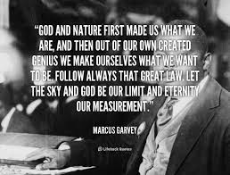 Dave Barnes What We Want What We Get 53 Best Marcus Garvey Quotes Revolutionary Man Images On