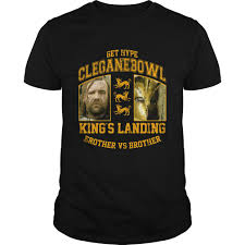 get hype cleganebowl king u0027s landing brother vs brother shirt v