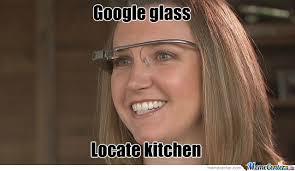 Woman Kitchen Meme - woman with google glass by ian16598 meme center