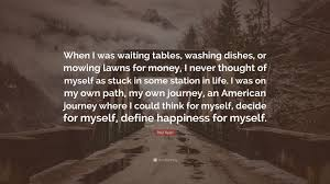 quote life journey path paul ryan quote u201cwhen i was waiting tables washing dishes or