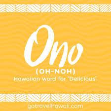 ono hawaiian word delicious hawaiian words