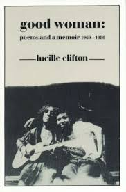 Clifton Barnes And Noble Good Woman Poems And A Memoir 1969 1980 Edition 1 By Lucille