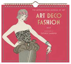 art deco fashion 2017 wall calendar the metropolitan museum of