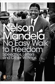 no easy walk to freedom penguin modern classics nelson mandela
