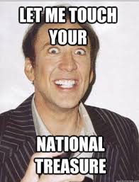 Your Argument Is Invalid Meme - 12 let me touch your national treasure the funniest nicolas