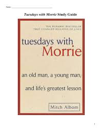 TUESDAYS WITH MORRIE studylib net Tuesdays with Morrie Study Guide