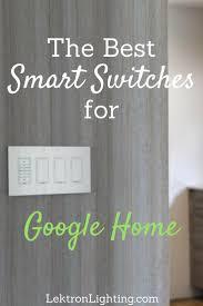 smart lights google home best smart light switch options for google home lektron lighting