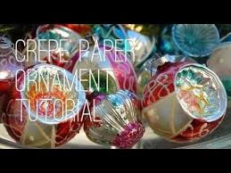 Christmas Crepe Paper Decorations by Crepe U0027 Paper Christmas Ornament Tutorial Youtube