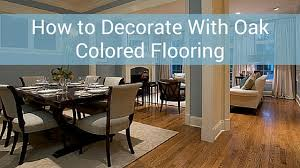 what color floors go with honey oak cabinets how to decorate with oak colored flooring