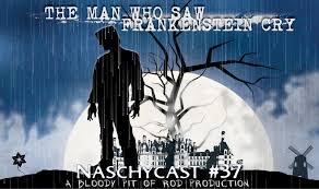 Seeking Frankenstein Bloody Pit Of Rod Naschycast 37 The Who Saw Frankenstein