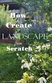 how to create a landscape from scratch confessions of a serial