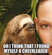 Meme Oh - oh i think that i found myself a cheerleader meme xyz