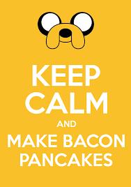 How To Make Keep Calm Memes - keep calm and bacon pancake pancakes and bacon