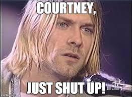 Shut Up Meme - kurt cobain shut up memes imgflip