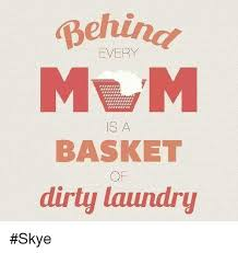 Dirty Laundry Meme - every basket dirty laundry skye laundry meme on me me