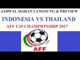 jadwal siaran langsung indonesia vs thailand di aff u15