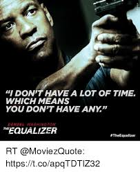Memes Means - i don t have a lot of time which means you dont have any denzel