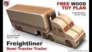 Free Plans Woodworking Toys by Wood Toy Plans Freightliner Semi Truck Youtube