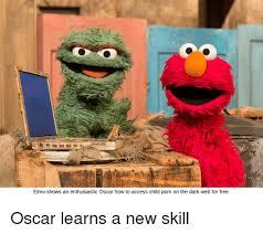 Elmo Meme - elmo shows an enthusiastic oscar how to access child porn on the