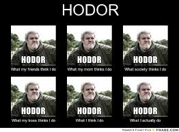 Hodor Meme - game of thrones meme hodor