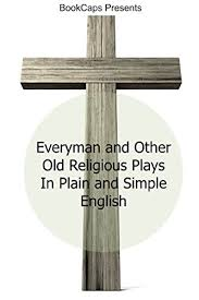 everyman and other religious plays in plain and simple