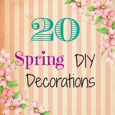 diy spring decorating ideas 20 diy spring decorations brittany estes