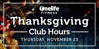 onelife fitness thanksgiving hours