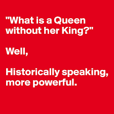 what is a without king well historically speaking