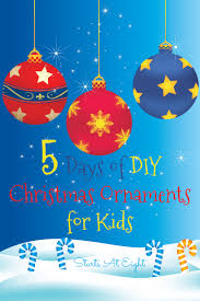 5 days of diy christmas ornaments for kids startsateight