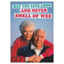 may you live long and never smell of wee retro greeting birthday