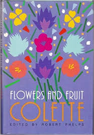 flowers and fruit flowers and fruit 9780374156831 colette books