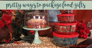 food gifts for christmas pretty ways to package food gifts this christmas