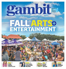 gambit new orleans september 19 2017 by gambit new orleans issuu