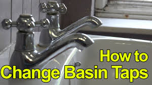 how to replace or fit basin taps lever taps plumbing tips