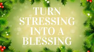 turning stressing into a blessing this season the