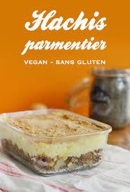recettes de cuisine sans gluten hachis parmentier vegan et sans gluten sour healthy