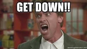 Get Down Meme - get down arnold meme generator