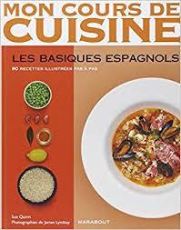 mon cours de cuisine marabout mon cours de cuisine les basiques espagnols edition sue