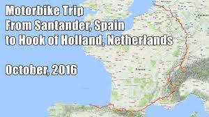 Map Of Holland 2016 10 Motorbike Trip From Santander To Hook Of Holland Youtube