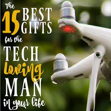 15 best gifts for the tech loving man in your life mba sahm