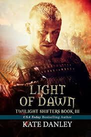 Light Of Dawn Amazon Com Light Of Dawn Twilight Shifters Book 3 Ebook Kate
