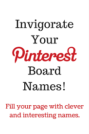unique clever and interesting pinterest board names