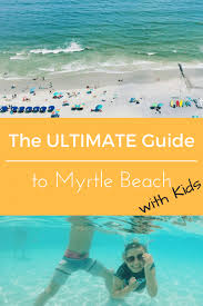 Things To Do In The Ultimate Family Guide The Best Myrtle Activities Ultimate Guide To Myrtle